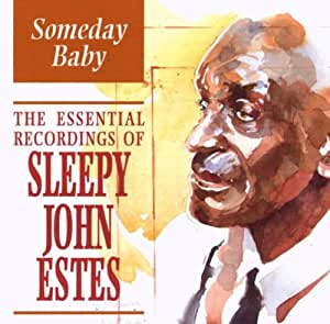 Sleepy John Estes Someday Baby Essential Recordings