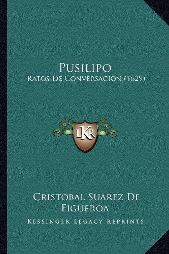 Pusilipo: Ratos De Conversacion (1629) (Spanish Edition)