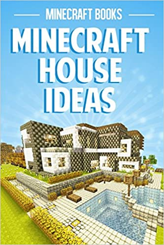 Minecraft House Ideas Minecraft Books Minecraft Books 9781496100078 Amazon Com Books