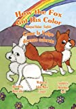 How the Fox Got His Color Bilingual Italian English, Adele Crouch, 1463798504