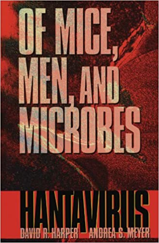 Book Of Mice, Men, and Microbes: Hantavirus