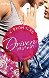Driven. Begehrt: Band 2 - Roman (Driven-Serie, Band 2)
