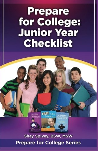3: Prepare for College: Junior Year Checklist (Volume 3)