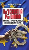 Un'economia più umana - Cambiare i nostri valori per migliorare le nostre vite (Incroci)