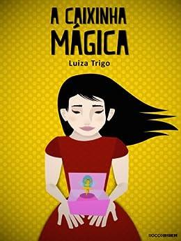A caixinha mágica por [Trigo, Luiza]
