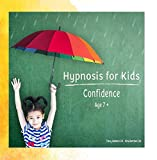 Hypnosis for Kids: Confidence (Age 7+)