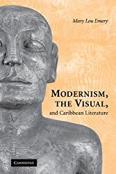 Modernism, the Visual, and Caribbean Literature
