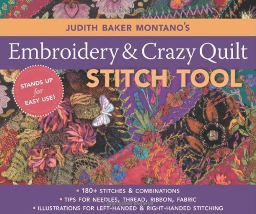 (Judith Baker Montano's Embroidery and Crazy Quilt Stitch Tool by Judith Baker Montano (2008-11-30))
