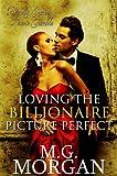 Loving the Billionaire Picture Perfect (Billionaire Brothers Book 5)