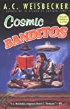 Cosmic Banditos, A. C. Weisbecker, 0451203062