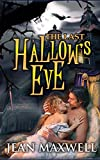 The Last Hallow's Eve: A Haunted House Halloween Paranormal Romance