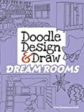 design your room Doodle Design & Draw DREAM ROOMS (Dover Doodle Books)