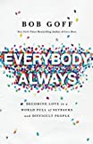 Image of Everybody, Always: Becoming Love in a World Full of Setbacks and Difficult People