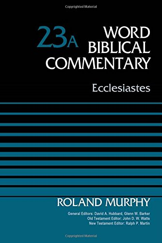 Read Online Ecclesiastes, Volume 23A (Word Biblical Commentary) PDF