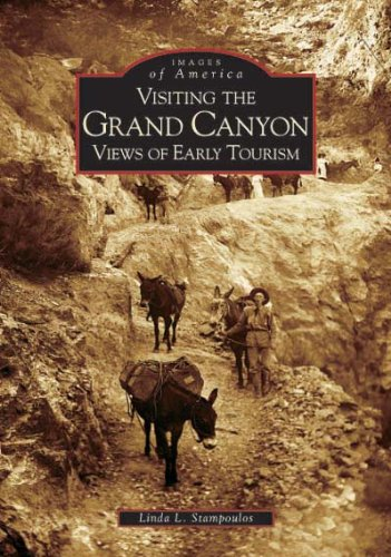 Visiting the Grand Canyon: Early Views of Tourism (AZ) (Images of ()
