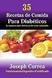 35 Recetas  de Comida Para Diabeticos: La manera mas deliciosa de estar saludable (Spanish Edition)