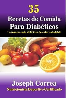 35 Recetas de Comida Para Diabeticos: La manera mas deliciosa de estar saludable (Spanish