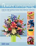 Flower Arranging: Step-By-Step Instructions for Everyday Designs, Teresa P. Lanker, 0971486085