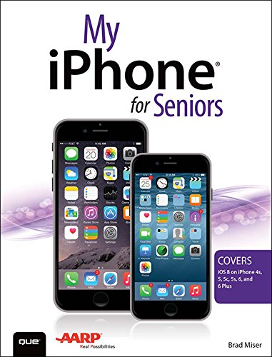 Download My iPhone for Seniors (Covers iOS 8 for iPhone 6/6 Plus, 5S/5C/5, and 4S) (My…) Pdf