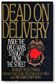 Dead on Delivery: Inside the Drug Wars, Straight from the Street