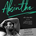 Absinthe Audiobook by Winter Renshaw Narrated by Douglas Berger, Brooke Hayden