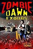 Zombie Dawn Exodus (Zombie Dawn Trilogy)