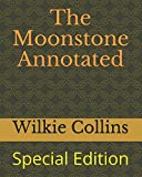 Image of The Moonstone Annotated: Special Edition (WC)