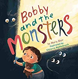 Bobby and the Monsters: (Picture book for kids age 2-6 years old