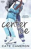 Center Ice (Corrigan Falls Raiders) (Volume 1)