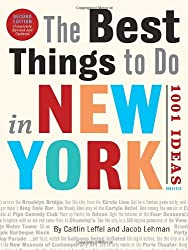 The Best Things to Do in New York, Second Edition: 1001 Ideas