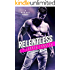 Relentless: A Bad Boy Romance (Bertoli Crime Family Book 1)