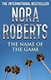 Front cover for the book The Name of the Game by Nora Roberts