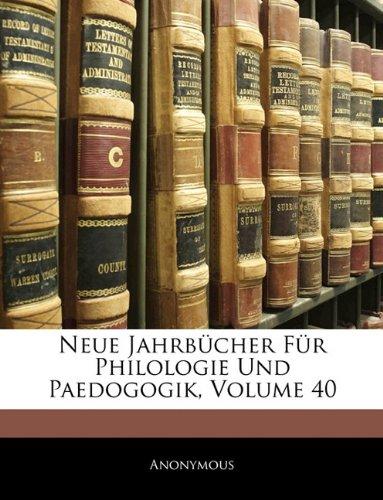 Neue Jahrbücher Für Philologie Und Paedogogik, Vierzigster Band (German Edition) pdf