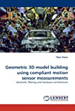 Geometric 3d Model Building Using Compliant Motion Sensor Measurements, Peter Slaets, 3838350421