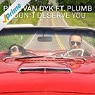 I Don't Deserve You (feat. Plumb) [Remixes]