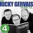 The Ricky Gervais Guide to... PHILOSOPHY Hörspiel von Ricky Gervais, Steve Merchant, Karl Pilkington Gesprochen von: Ricky Gervais, Steve Merchant, Karl Pilkington