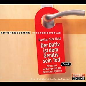 Der Dativ ist dem Genitiv sein Tod 2 Audiobook