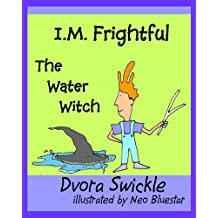 I.M. Frightful  Story of Water Witch