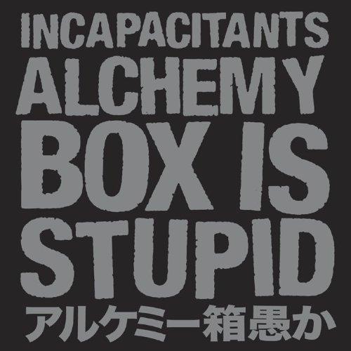 インキャパシタンツ / アルケミー箱愚か 〜Alchemy Box Is Stupid〜[DVD付]の商品画像