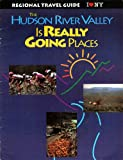 img - for The Hudson River Valley Is Really Going Places: Regional Travel Guide book / textbook / text book
