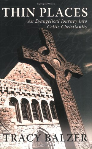 Thin Places: An Evangelical Journey into Celtic Christianity