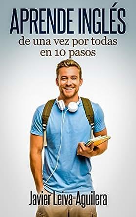 Aprende inglés de una vez por todas en 10 pasos (Spanish Edition