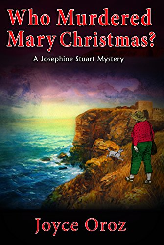 Who Murdered Mary Christmas?: a Josephine Stuart Mystery (The Josephine Stuart Mystery Series Book 8)