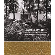 Crombie Taylor: Modern Architecture, Building Restoration, and the Rediscovery of Louis Sullivan