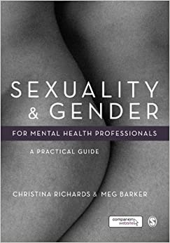 Sexuality and Gender for Mental Health Professionals: A Practical Guide by Christina Richards (2013-11-04)