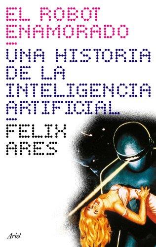 Descargar Libro El Robot Enamorado De Félix Ares Félix Ares De Blas