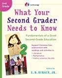 What Your Second Grader Needs to Know: Fundamentals of a Good Second-Grade Education Revised (The Core Knowledge Series)
