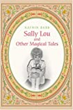 Sally Lou and Other Magical Tales, Katrin Babb, 0595426735