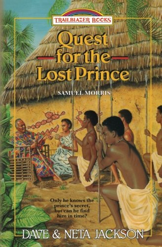 Quest for the Lost Prince: Introducing Samuel Morris (Trailblazer Books) (Volume 19)