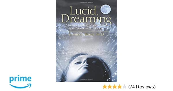 Lucid Dreaming: A Concise Guide to Awakening in Your Dreams